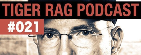 New Mix – Tiger Rag Podcast